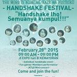 """Ayo ramaikan """"Angin Sedang Berhembus"""" Handshake Festival, 28 Februari 2015, di JI EXPO Hall B Kemayoran! http://t.co/xSQQ9VrzT5"""