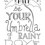Let a smile be your umbrella on a rainy day. http://t.co/Ha5OMev2Fy
