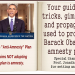 Your special guide to Obamas amnesty gimmicks & propaganda. http://t.co/R0X2g1lrFf #tcot @WashTimes #immigration http://t.co/wyky2Lg8Hn