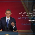 """We are, and always will be, a nation of immigrants."" —President Obama: http://t.co/PvWTPoiTNJ #ImmigrationAction http://t.co/VPMbRq7fie"