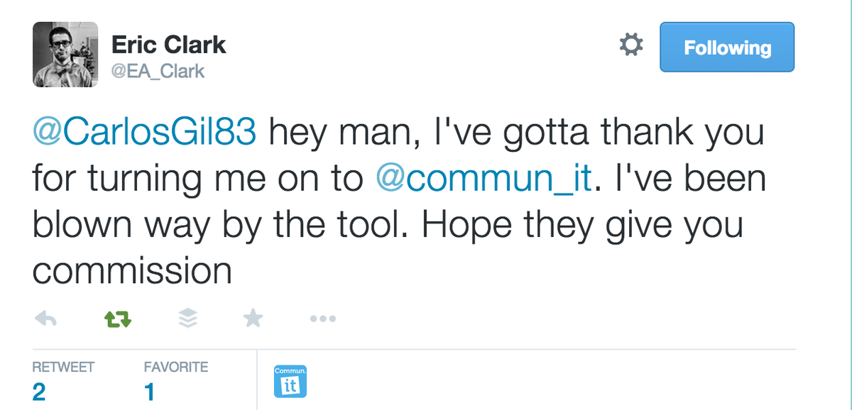 "Honored... ""I've gotta thank you for turning me on to @commun_it. I've been blown way by the tool."" http://t.co/3yeKrexdWS"