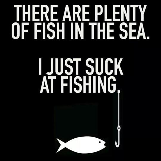 There are plenty of fish in the sea... http://t.co/qvP2GCAWbm