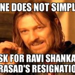 One Does Not Simply ... Ask for Ravi Shankar Prasads Resignation. #BJPScamsBegin http://t.co/jKDQyBXc3J