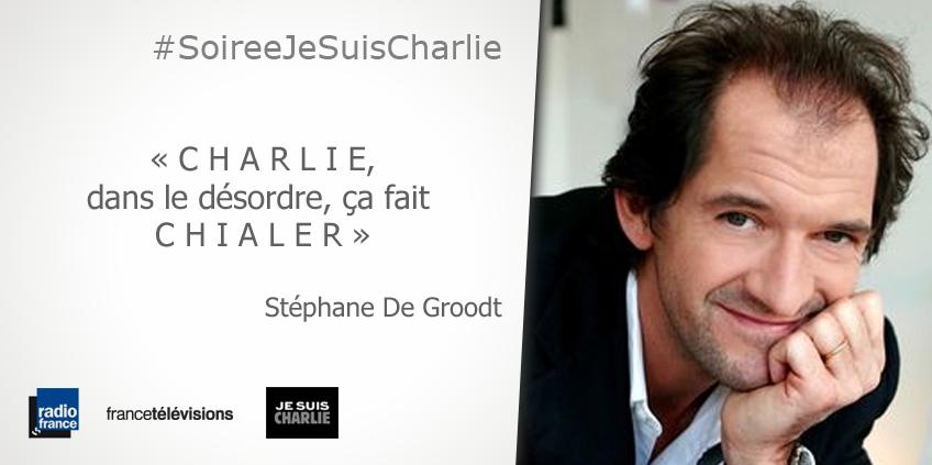 'CHARLIE dans le désordre, ça fait CHIALER' @stephdegroodt > http://t.co/5Y3lBCa3dJ #france2 #SoireeJeSuisCharlie http://t.co/89wIyAd9Pe