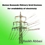 Nation demands Military Grid Stations for Electricity :p #blackout #KyaYehTumharaRoshanPakistanHai http://t.co/a74azK7y3C""