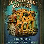 Le 7 février à #Nantes le Poisson Coffre, une nouvelle Machine de lîle intègre le Carrousel des Mondes Marins http://t.co/CWtEkrBFTl