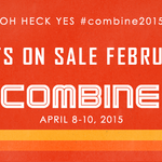 Tickets on sale February 4 for #combine2015! Schedule & speakers at http://t.co/UrRtx98ZAL  #techie #awesomesauce http://t.co/gqlypeIx2a