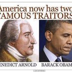 NOW HAS TWO FAMOUS TRAITORS!!! BENEDICT ARNOLD AND BARACK OBAMA!!!!!!! http://t.co/qCBX1yCgep GET RID OF OBAMA!