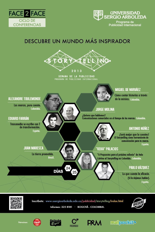RT @NANCYENCISO: Esta es la excelente nómina de conferencistas de #storytelling2013 en @lasergiopubli @usergioarboleda http://t.co/o82vok21r7