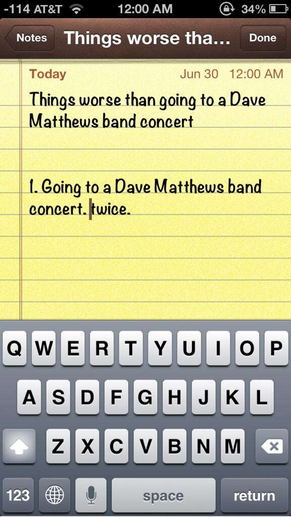 I made a list of things worse than going to a Dave Matthews Band concert http://t.co/jvhu8cMuGR