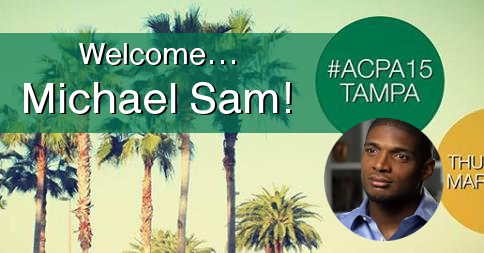 Please join us in Welcoming Michael Sam to our #ACPA15 Annual Convention speaker lineup! http://t.co/Mq2oDjJMZs http://t.co/eizb9mDa6K