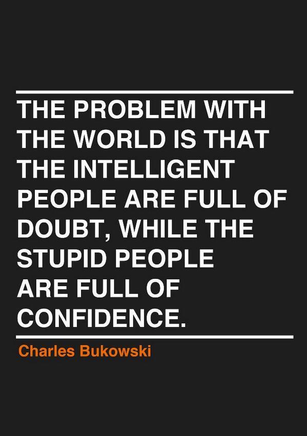 Bukowski sobre o mundo. http://t.co/aje0P4PNlA