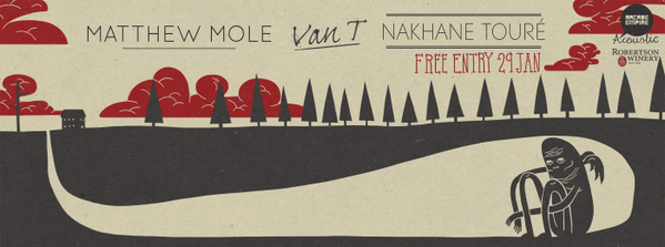 Robertson Winery Presents Arcade Acoustic Wednesdays featuring MATTHEW MOLE, NAKHANE TOURE & VAN T live on the 29th!! http://t.co/qgsD7HSNjX