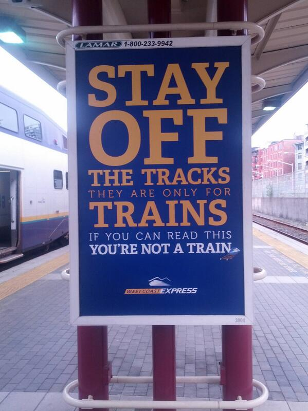 Best sign. 'You're not a train' RT @MartinatTIN: genius http://t.co/1pcq3CVJK2