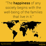 """The happiness of any society begins with the well-being of the families that live in it."" –Kofi Annan #HappyDay http://t.co/BQtZIXwDJG"