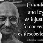 """""""Cuando una ley es injusta, lo correcto es desobedecer"""" - Mahatma Gandhi https://t.co/MadKZy4QPM"""