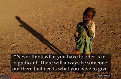 """Never think that what you offer is insignificant. There will always be someone who needs what you have to give."" http://t.co/RirZKb3RJ1"