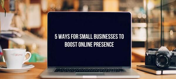 5 Ways for Small Businesses to Boost Online Presence - http://t.co/Zn2DkUWUwv #marketing http://t.co/4qnvtG6V4e