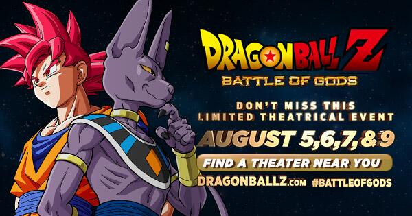 Dragon Ball Z: #BattleOfGods opens in theaters AUG 5! Click to find a theater near you: http://t.co/EI8rcTyZfU http://t.co/uM48VQYiBT