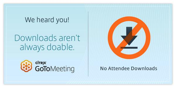 NEW! Attendees don't have to download GoToMeeting, only organizers. We heard your feedback! http://t.co/Mr15mvhwq3 http://t.co/ghleIQalPG