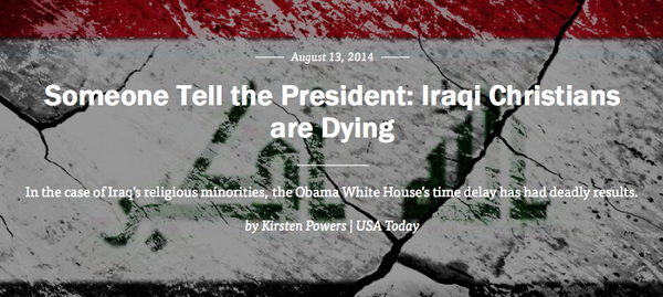From @USATODAY's @KirstenPowers - Someone Tell @BarackObama: #IraqiChristians are Dying http://t.co/j1CKpy2iH3 http://t.co/9G1BkUmxcL