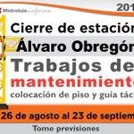 AVISO: Cierre de estación Álvaro Obregón por mantenimiento del 26 de agosto al 23 de septiembre.Tome previsiones http://t.co/NrG96Y0Qjc