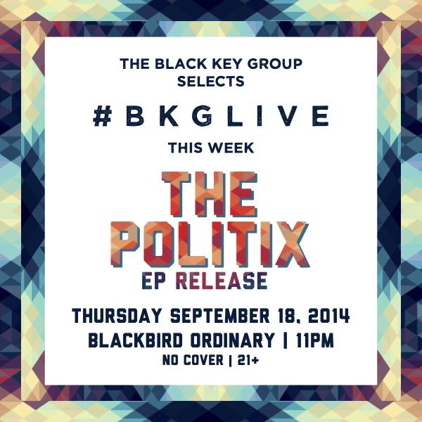 Taking the stage at @BlackbirdO this Thurs Sept 18 is @ThePolitix for their 'Reach Out' EP release! #BKGLive http://t.co/IqzDm3CC83