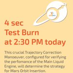 #MarsOrbiter update: 4 sec Test Burn at 2:30 PM today http://t.co/7LQPC7ucYJ