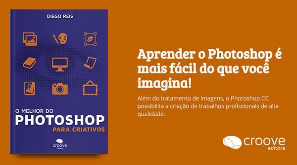 Ebook: O Melhor do Photoshop para Criativos  http://t.co/XI6T0scDSG http://t.co/EdWOOdH1rS