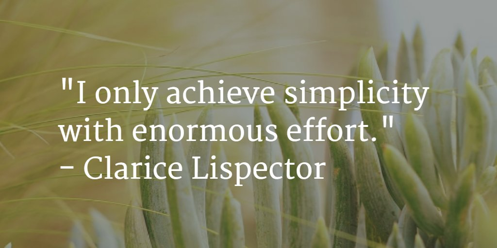 """""""I only achieve simplicity with enormous effort.""""  -Clarice Lispector #Writing https://t.co/kfR81O1HQQ"""