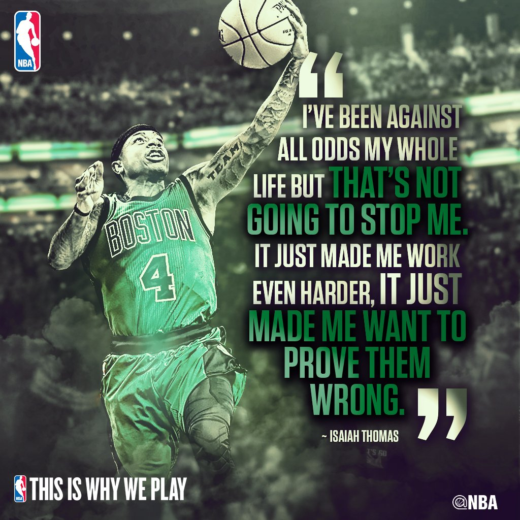 """I've been against all odds my whole life but that's not going to stop me...."" - @Isaiah_Thomas#ThisIsWhyWePlay"
