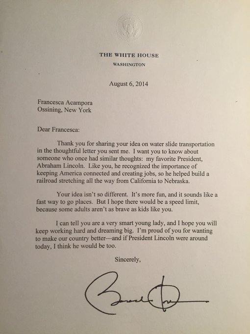 Obama wrote this letter to my daughter's friend when they were in 4th grade. It's about a US interstate system of waterslides.