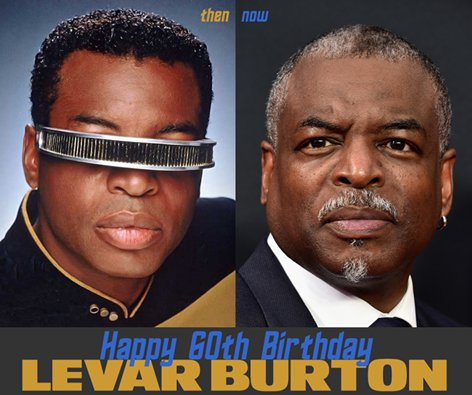 Happy 60th Birthday LeVar Burton!! What is your favorite role of LeVar\s?