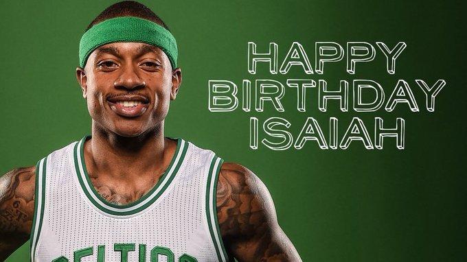Happy 28th Birthday to Isaiah Thomas!