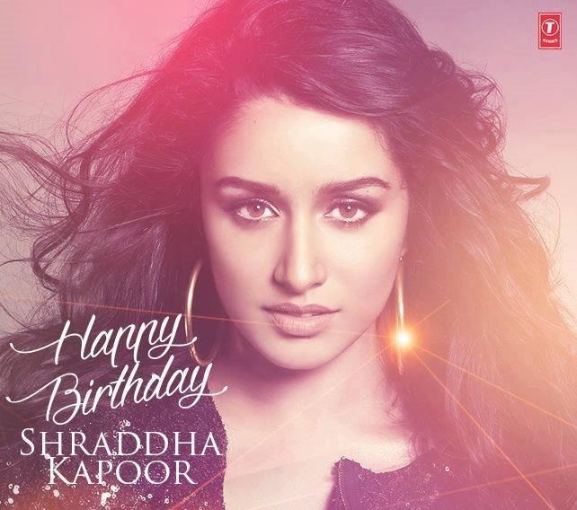 A VERY HAPPY BIRTHDAY Shraddha Kapoor