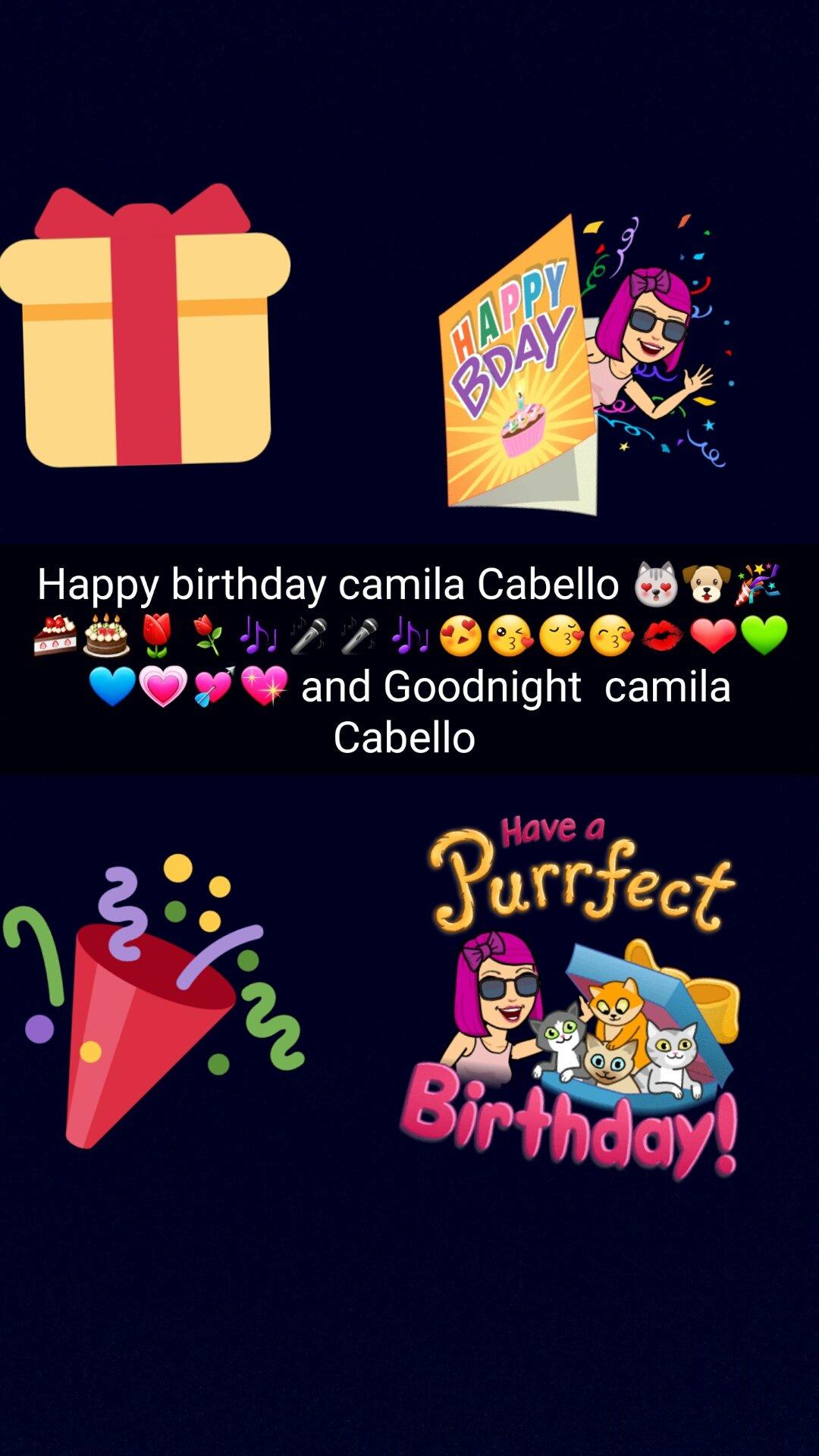 Happy birthday camila Cabello                            Goodnight  camila Cabello and Fifth Harmony