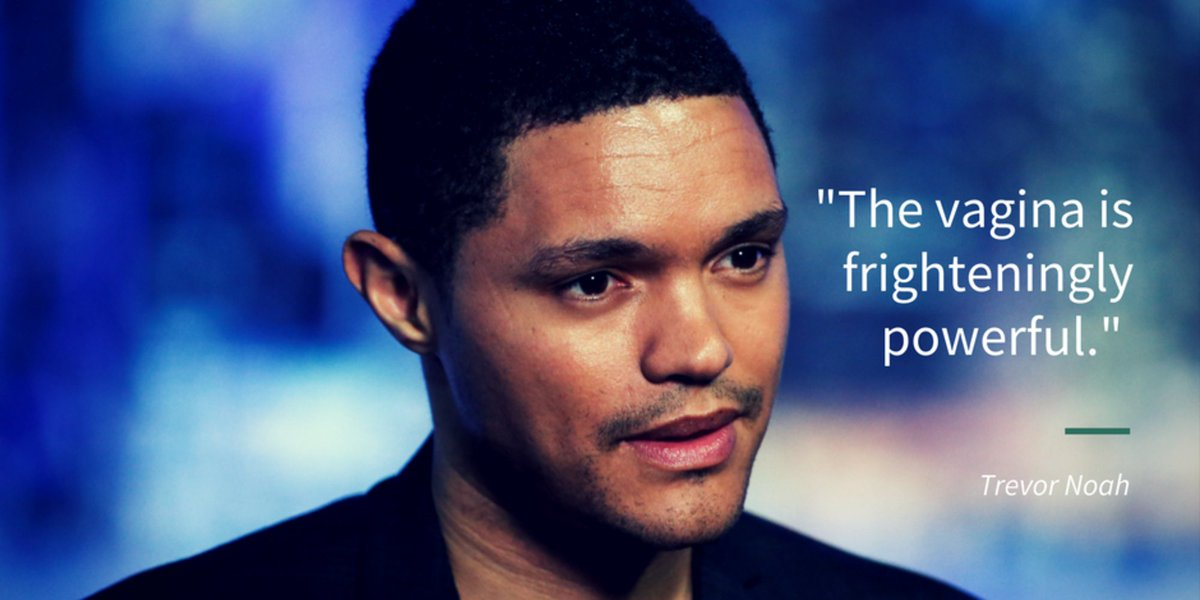 Trevor Noah went on a 3-minute rant about the power of the vagina