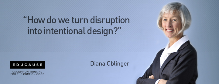 EDUCAUSE CEO Diana Oblinger: Her thoughts on turning disruption into intentional design http://t.co/je7UrAYOhh http://t.co/WF17sS5lEV