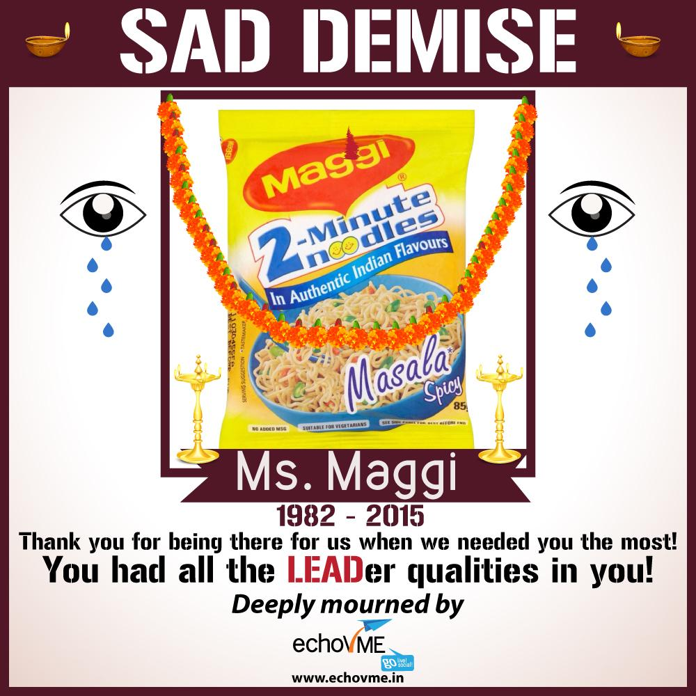 Obituary!  We'll Miss You Ms. Maggi! :D ;)  #NestleIndia #Maggi  #MaggiInSoup http://t.co/bS7JG2FdC3