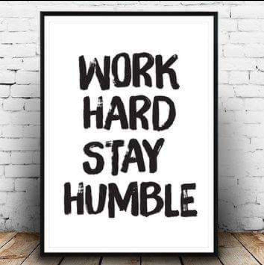 Dream Big, Work Hard, .. Stay Humble