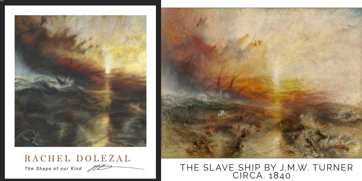 On the left..'The Shape of our Kind' by #RachelDolezal. On the right, 'The Slave Ship' by JMW Turner (circa.1840) http://t.co/oIUUWMkFnl