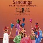 """Sandunga"",Fiestas Titulares de Tehuantepec,5 de julio,12:00 hrs,Teatro Macedonio Alcalá,#Oaxaca. #Guelaguetza2015 http://t.co/D8MOhCK4aU"