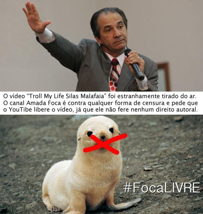 "#FocaLivre @Amada_Foca contra qualquer censura! Alô @YouTubeBrasil libera o vídeo ""Troll My Life Silas Malafaia"" http://t.co/78avCU61Lg"