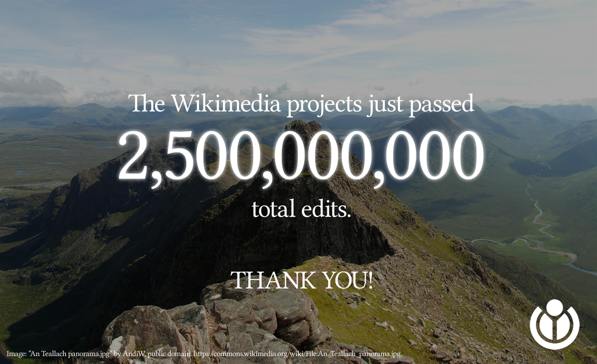 Today, the Wikimedia projects surpassed 2.5 billion total edits. https://t.co/kykgwFYKpm http://t.co/LRdWLilspW
