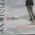 Todays Independent front page. Dont just glance and ignore. Take a moment to reflect please.  Somebodys Child. http://t.co/LljcmyyJi8