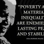 """""""Poverty & material inequality are enemies of lasting peace & stability"""" #NelsonMandela #LivingTheLegacy http://t.co/hVN8Z6WwGR"""