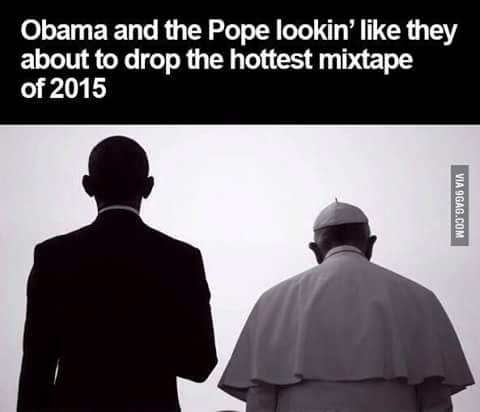 #Obama   ft _ #pope 2015 http://t.co/rPA08MZHyY