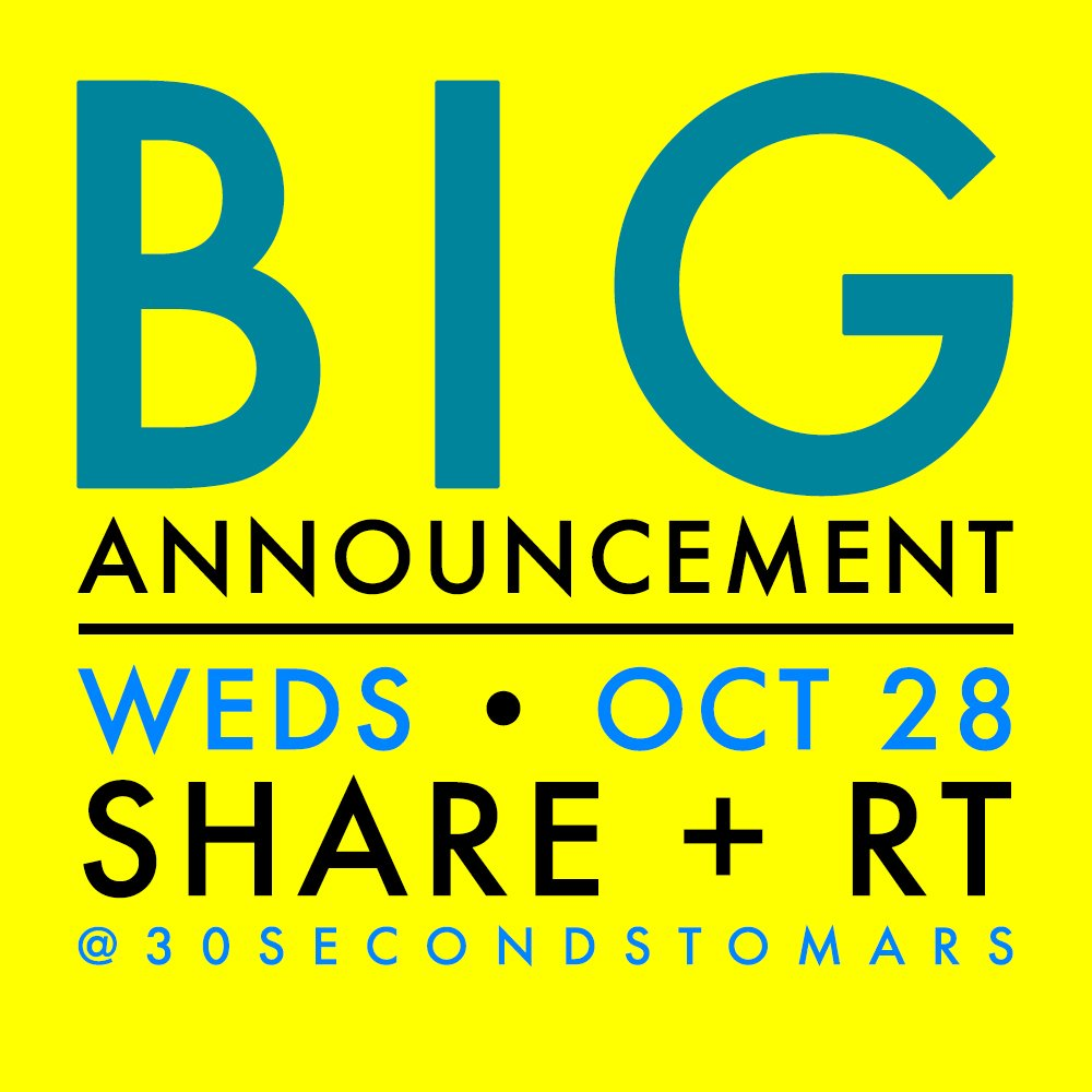 RT @30SECONDSTOMARS: ???? BIG ANNOUNCEMENT THIS WEDS, OCT 28. SHARE + RT! ???? https://t.co/HiJOEDkDKQ