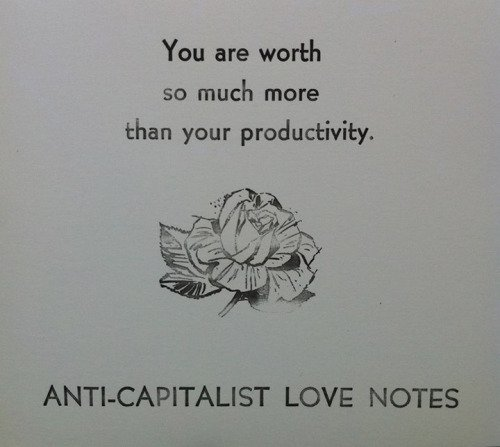 Anti-capitalist love notes. https://t.co/VqCSSwhYGU