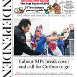 +++ LABOUR MPs BREAK COVER AND CALL FOR CORBYN TO GO. Tomorrows @independent https://t.co/0QjDaNDZ1W +++